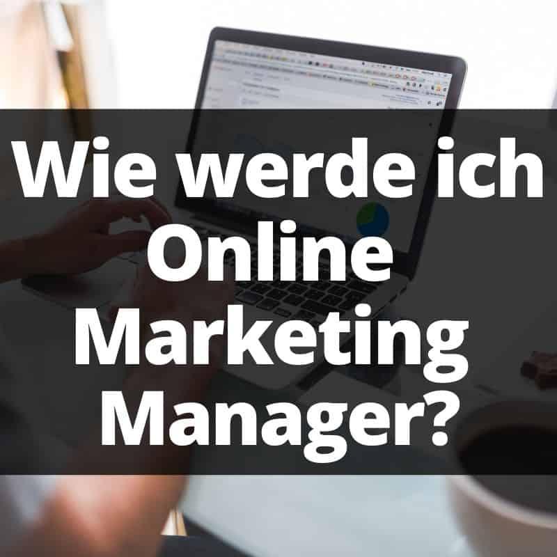 wie werde ich online marketing manager?